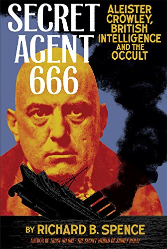 Secret Agent 666: Aleister Crowley, British Intelligence and the Occult von Feral House