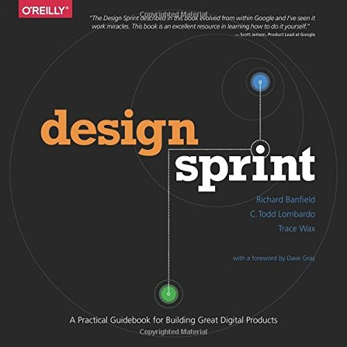 Banfield, R: Design Sprint: A Practical Guidebook for Building Great Digital Products von O'Reilly Media