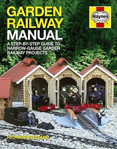 Garden Railway Manual: The Complete Step-By-Step Guide to Building and Running a Narrow-Gauge Garden Railway (Haynes Manual) von Haynes Publishing