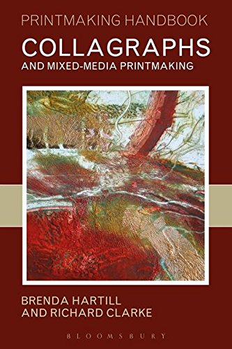 Collagraphs and Mixed-media Printmaking (Printmaking Handbooks) von Bloomsbury Academic Visual Art