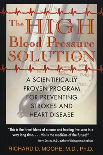 The High Blood Pressure Solution: A Scientifically Proven Program for Preventing Strokes and Heart Disease: A Natural Program for Preventing Strokes and Heart Disease von Healing Arts Press