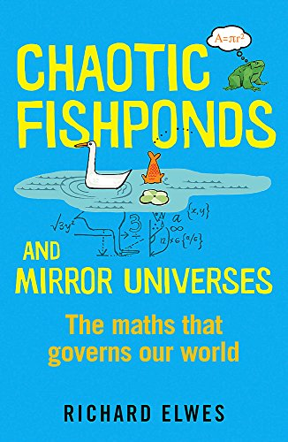 Chaotic Fishponds and Mirror Universes: The Strange Maths Behind the Modern World von Quercus