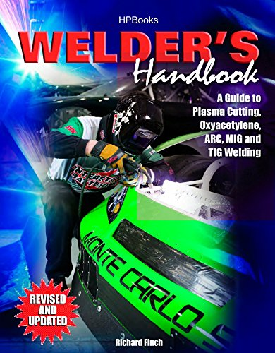 Welder's Handbook: A Guide to Plasma Cutting, Oxyacetylene, ARC, MIG and TIG Welding, Revised and Updated von HP Books