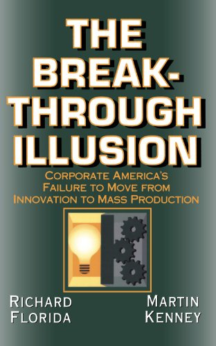 The Breakthrough Illusion: Corporate America's Failure To Move From Innovation To Mass Production von Basic Books