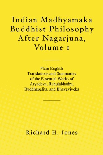 Indian Madhyamaka Buddhist Philosophy After Nagarjuna, Volume 1 von CreateSpace Independent Publishing Platform