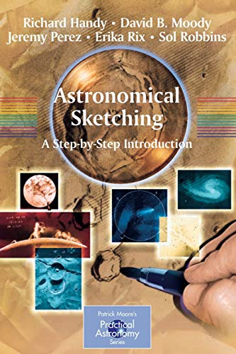 Astronomical Sketching: A Step-by-Step Introduction (The Patrick Moore Practical Astronomy Series) von Springer