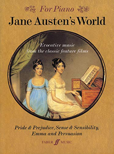 For Piano: Jane Austen's World. Evocative Music From The Classic Feature Films. von Faber & Faber