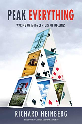 Peak Everything: Waking Up to the Century of Declines von New Society Publishers
