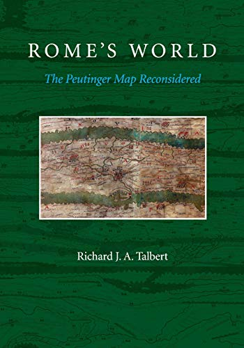 Rome's World: The Peutinger Map Reconsidered