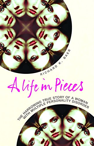 A Life in Pieces: The harrowing story of a woman with 17 personalities: How One Woman's Personality Was Shattered by Years of Abuse von Vermilion