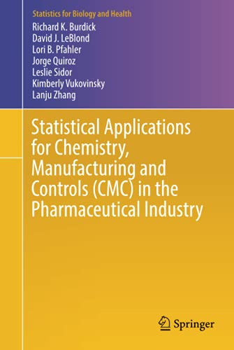 Statistical Applications for Chemistry, Manufacturing and Controls (CMC) in the Pharmaceutical Industry (Statistics for Biology and Health) von Springer