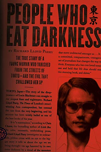 People Who Eat Darkness: The True Story of a Young Woman Who Vanished from the Streets of Tokyo--And the Evil That Swallowed Her Up von FARRAR STRAUSS & GIROUX