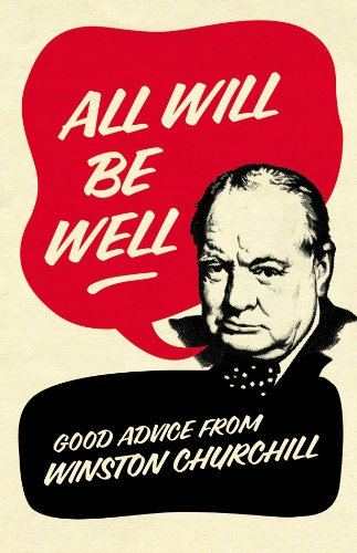 All Will Be Well: Good Advice from Winston Churchill von Ebury Press