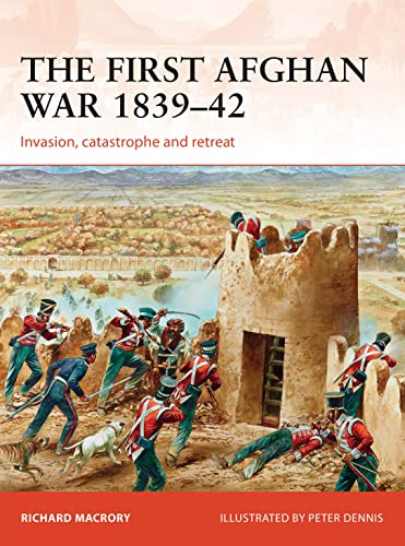The First Afghan War 1839-42: Invasion, catastrophe and retreat (Campaign, Band 298) von Osprey Publishing