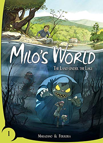 Milo's World Book One: The Land Under the Lake von Lion Forge