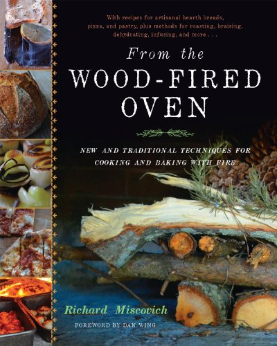 From the Wood-Fired Oven: New and Traditional Techniques for Cooking and Baking with Fire von Chelsea Green Publishing Company