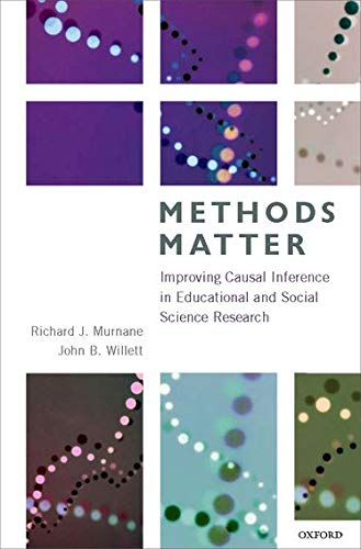 Methods Matter: Improving Causal Inference in Educational and Social Science Research von Oxford University Press