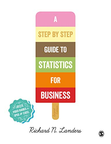 A Step-By-Step Introduction to Statistics for Business