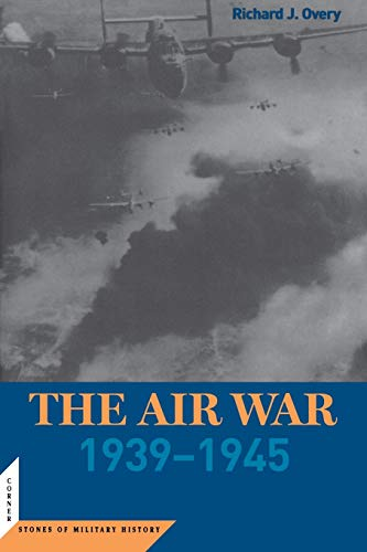 The Air War: 1939-45: 1939-1945 (Cornerstones of Military History) von Potomac Books Inc