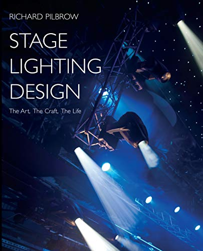 Stage Lighting Design: The Art, The Craft, The Life von Nick Hern Books