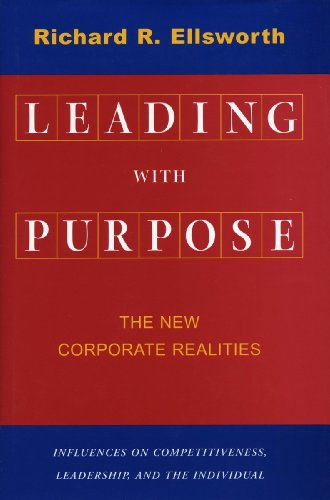 Leading with Purpose: The New Corporate Realities (Stanford Business Books)