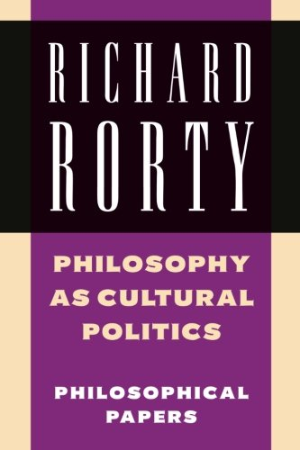 Richard Rorty: Philosophical Papers Set 4 Paperbacks: Philosophy as Cultural Politics von Cambridge University Press