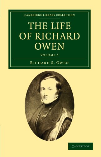 The Life of Richard Owen 2 Volume Set: The Life Of Richard Owen: Volume 1 (Cambridge Library Collection - Zoology) von Cambridge University Press