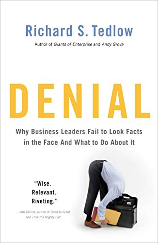 Denial: Why Business Leaders Fail to Look Facts in the Face--and What to Do About It von Portfolio