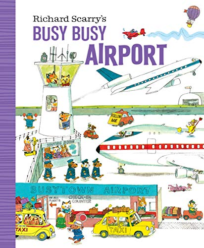 Richard Scarry's Busy Busy Airport von Random House LCC US