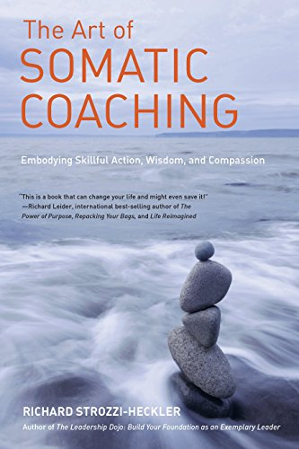 The Art of Somatic Coaching: Embodying Skillful Action, Wisdom, and Compassion von North Atlantic Books
