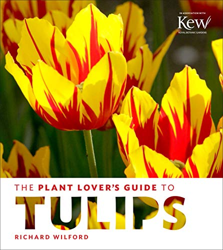 Plant Lover's Guide to Tulips von Timber Press