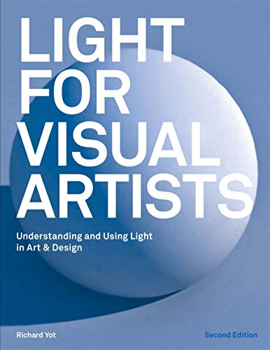Light for Visual Artists Second Edition: Understanding and Using Light in Art & Design von Laurence King Publishing