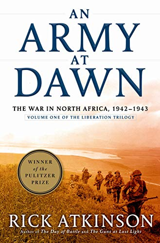 An Army at Dawn: The War in North Africa, 1942-1943, Volume One of the Liberation Trilogy von HENRY HOLT