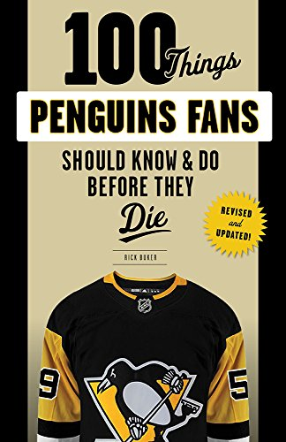 100 Things Penguins Fans Should Know & Do Before They Die (100 Things...Fans Should Know) von TRIUMPH BOOKS