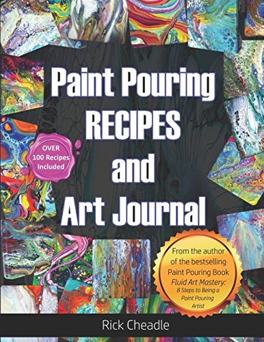 Fluid Art Recipes and Art Journal: Over 100 Paint Pouring Mixtures von Independently published