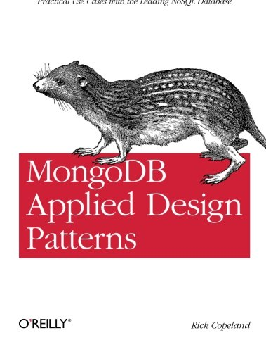 MongoDB Applied Design Patterns: Practical Use Cases with the Leading Nosql Database von O'Reilly Media