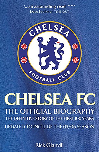 Chelsea FC: The Official Biography: The Official Biography - The Definitive Story of the First 100 Years von Headline