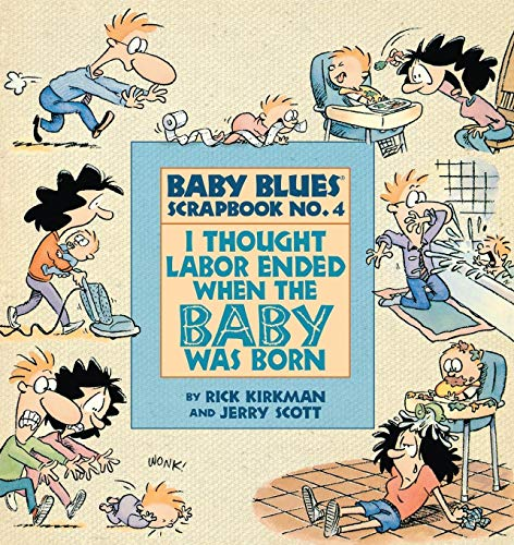 I Thought Labor Ended When the Baby Was Born (Baby Blues Scrapbook, Band 4) von Andrews McMeel Publishing, LLC