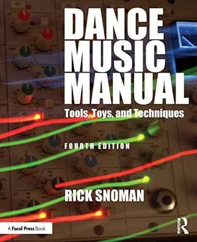 Dance Music Manual: Tools, Toys, and Techniques von Taylor & Francis; Routledge