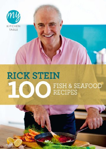 100 Fish and Seafood Recipes: My Kitchen Table