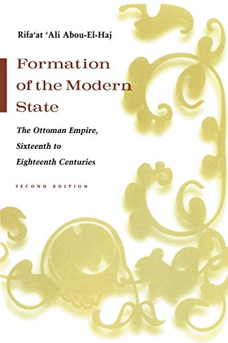 Formation of the Modern State: The Ottoman Empire, Sixteenth to Eighteenth Centuries, Second Edition (Middle East Beyond Dominant Paradigms) von Syracuse University Press