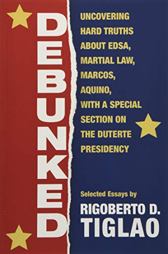 Debunked: Uncovering hard truths about EDSA, Martial Law, Marcos, Aquino, with a special section on the Duterte Presidency von Akropolis Publishing