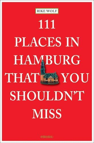 111 Places in Hamburg that shouldn't miss (111 Orte ...) von Emons Verlag
