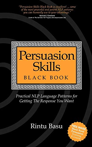 Persuasion Skills Black Book: Practical NLP Language Patterns for Getting The Response You Want von Bookshaker