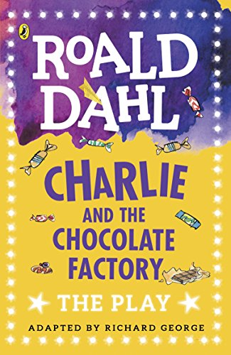 Charlie and the Chocolate Factory: The Play (Dahl Plays for Children) von Penguin Random House Children's UK