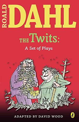 The Twits: A Set of Plays (Roald Dahl's Classroom Plays)