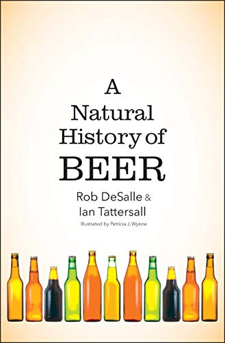 A Natural History of Beer von Yale University Press