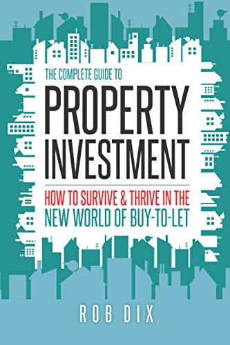 The Complete Guide to Property Investment: How to survive & thrive in the new world of buy-to-let von Team Incredible Publishing