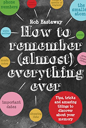 How to Remember (Almost) Everything, Ever!: Tips, tricks and fun to turbo-charge your memory von Protico