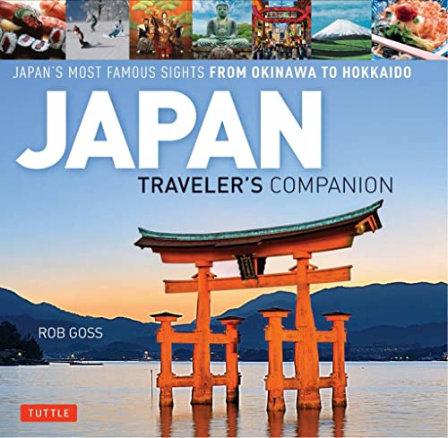 Japan Traveler's Companion: Japan's Most Famous Sights from Hokkaido to Okinawa von Tuttle Shokai Inc